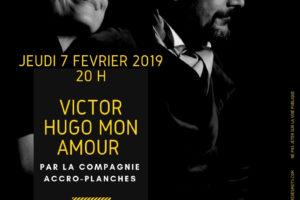Flyer théâtre 7 février 2019 Victor Hugo mon Amour, Cie Accro-Planches.